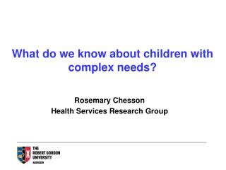 What do we know about children with complex needs?