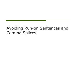 Avoiding Run-on Sentences and Comma Splices