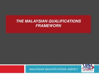 THE MALAYSIAN QUALIFICATIONS FRAMEWORK