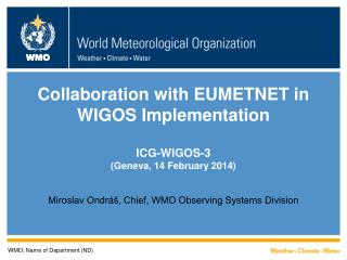 Collaboration with EUMETNET in  WIGOS Implementation ICG-WIGOS-3 (Geneva, 14 February 2014)