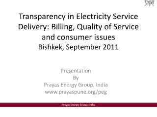 Presentation By Prayas Energy Group, India prayaspune/peg