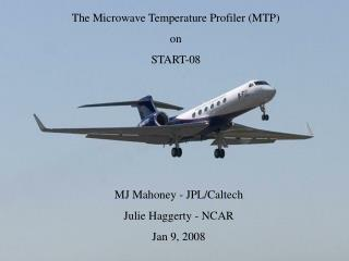 The Microwave Temperature Profiler (MTP)  on  START-08