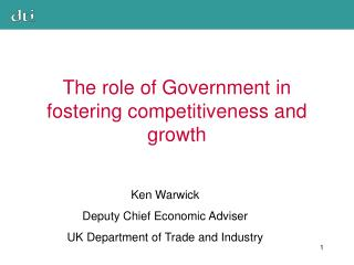 The role of Government in fostering competitiveness and growth