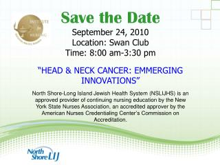 Save the Date September 24, 2010 Location: Swan Club Time: 8:00 am-3:30 pm
