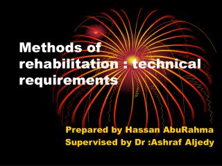 Methods of rehabilitation : technical requirements