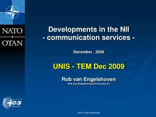 Developments in the NII - communication services - December , 2009 UNIS - TEM Dec 2009
