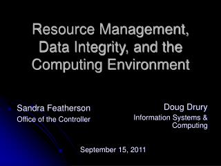 Resource Management, Data Integrity, and the Computing Environment