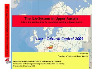 The ILA-System in Upper Austria ILAs in the assisted area for vocational training in Upper Austria