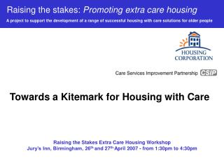 Raising the stakes:  Promoting extra care housing A project to support the development of a range of successful housing