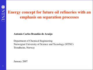 Energy concept for future oil refineries with an emphasis on separation processes