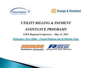 UTILITY BILLING & PAYMENT ASSISTANCE PROGRAMS LIFE Regional Conference – May 11, 2011