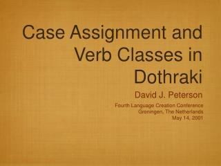 Case Assignment and Verb Classes in Dothraki