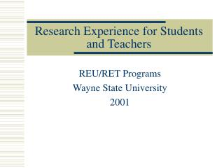 Research Experience for Students and Teachers
