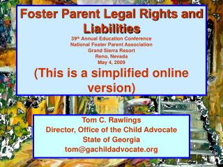 Foster Parent Legal Rights and Liabilities 39th Annual Education Conference National Foster Parent Association Grand Sie