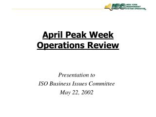 April Peak Week  Operations Review