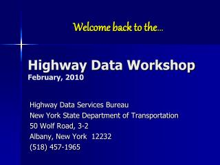 Highway Data Workshop February, 2010