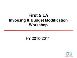 First 5 LA Invoicing & Budget Modification  Workshop