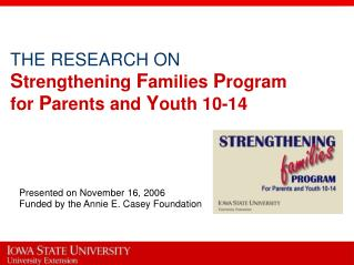THE RESEARCH ON S trengthening  F amilies  P rogram for  P arents and  Y outh 10-14