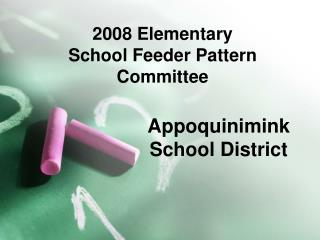 2008 Elementary  School Feeder Pattern Committee