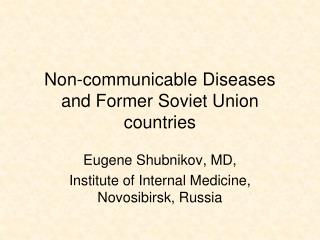 Non-communicable Diseases and Former Soviet Union countries