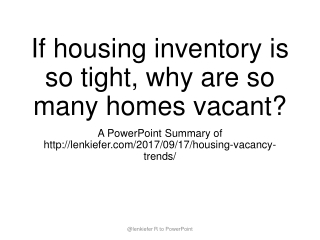 If housing inventory is so tight, why are so many homes vacant?