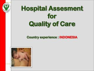 Hospital  Assesment for  Quality of Care Country experience :  INDONESIA