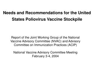 Needs and Recommendations for the United States Poliovirus Vaccine Stockpile