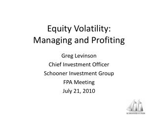 Equity Volatility: Managing and Profiting