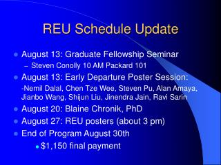 REU Schedule Update