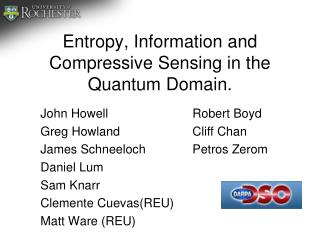 Entropy, Information and Compressive Sensing in the Quantum Domain.