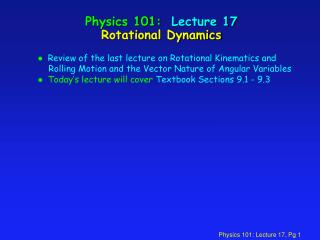 Physics 101:  Lecture 17 Rotational Dynamics