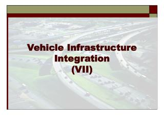 Vehicle Infrastructure Integration  (VII)