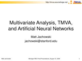 Multivariate Analysis, TMVA, and Artificial Neural Networks