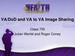 VA/DoD and VA to VA Image Sharing