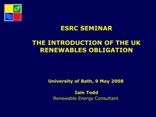 ESRC SEMINAR THE INTRODUCTION OF THE UK RENEWABLES OBLIGATION