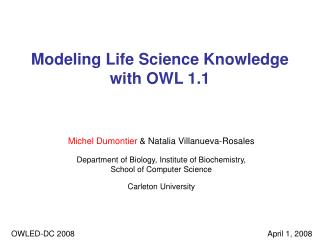 Modeling Life Science Knowledge  with OWL 1.1
