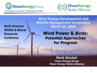 Wind Energy Development and Wildlife Management Symposium March 21, 2006