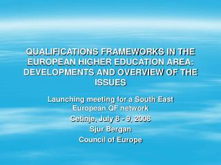 QUALIFICATIONS FRAMEWORKS IN THE EUROPEAN HIGHER EDUCATION AREA: DEVELOPMENTS AND OVERVIEW OF THE ISSUES