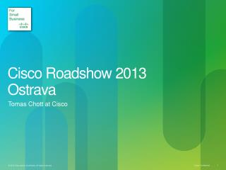 Cisco Roadshow 2013 Ostrava