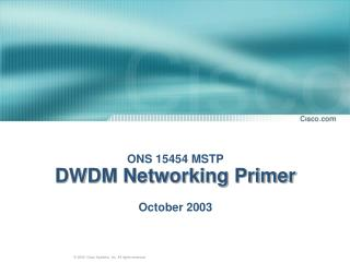 ONS 15454 MSTP DWDM Networking Primer October 2003
