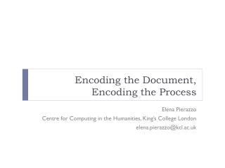 Encoding the Document, Encoding the Process