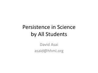 Persistence in Science  by All Students