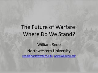 The Future of Warfare:  Where Do We Stand?