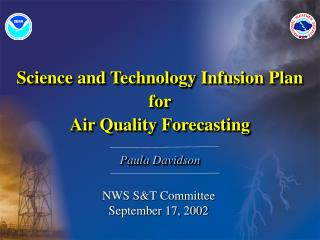 Science and Technology Infusion Plan for Air Quality Forecasting Paula Davidson