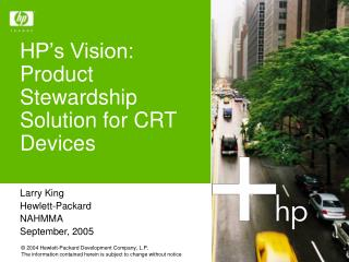 HP's Vision:  Product Stewardship Solution for CRT Devices