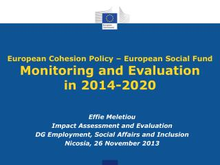 European Cohesion Policy – European Social Fund  Monitoring and Evaluation in 2014-2020
