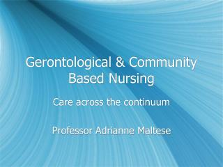 Gerontological & Community Based Nursing