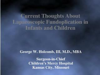 Current Thoughts About Laparoscopic Fundoplication in Infants and Children