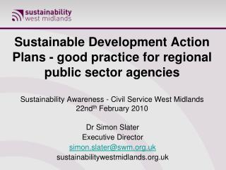 Dr Simon Slater Executive Director simon.slater@swm.uk sustainabilitywestmidlands.uk