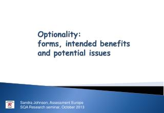 Optionality: forms, intended  benefits and potential issues
